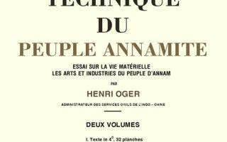 Technique du Peuple Annamite (Kĩ thuật của người An Nam), Henri Oger, Hà Nội, Năm 1908-1909